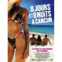 8 jours et 8 nuits à Cancun...