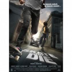 Skate or die - Affiche...